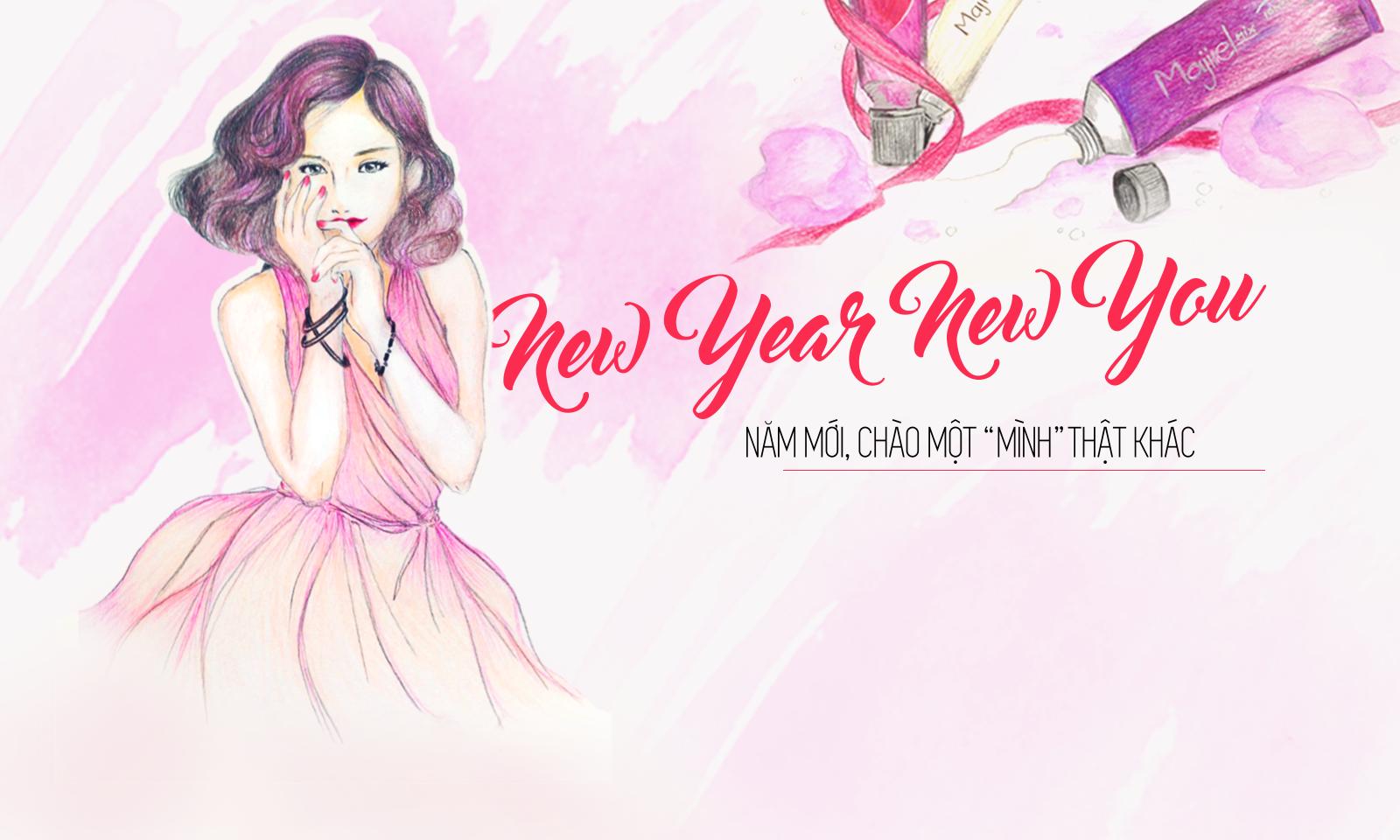 """New Year New You, Năm mới, chào một """"mình"""" thật khác"""