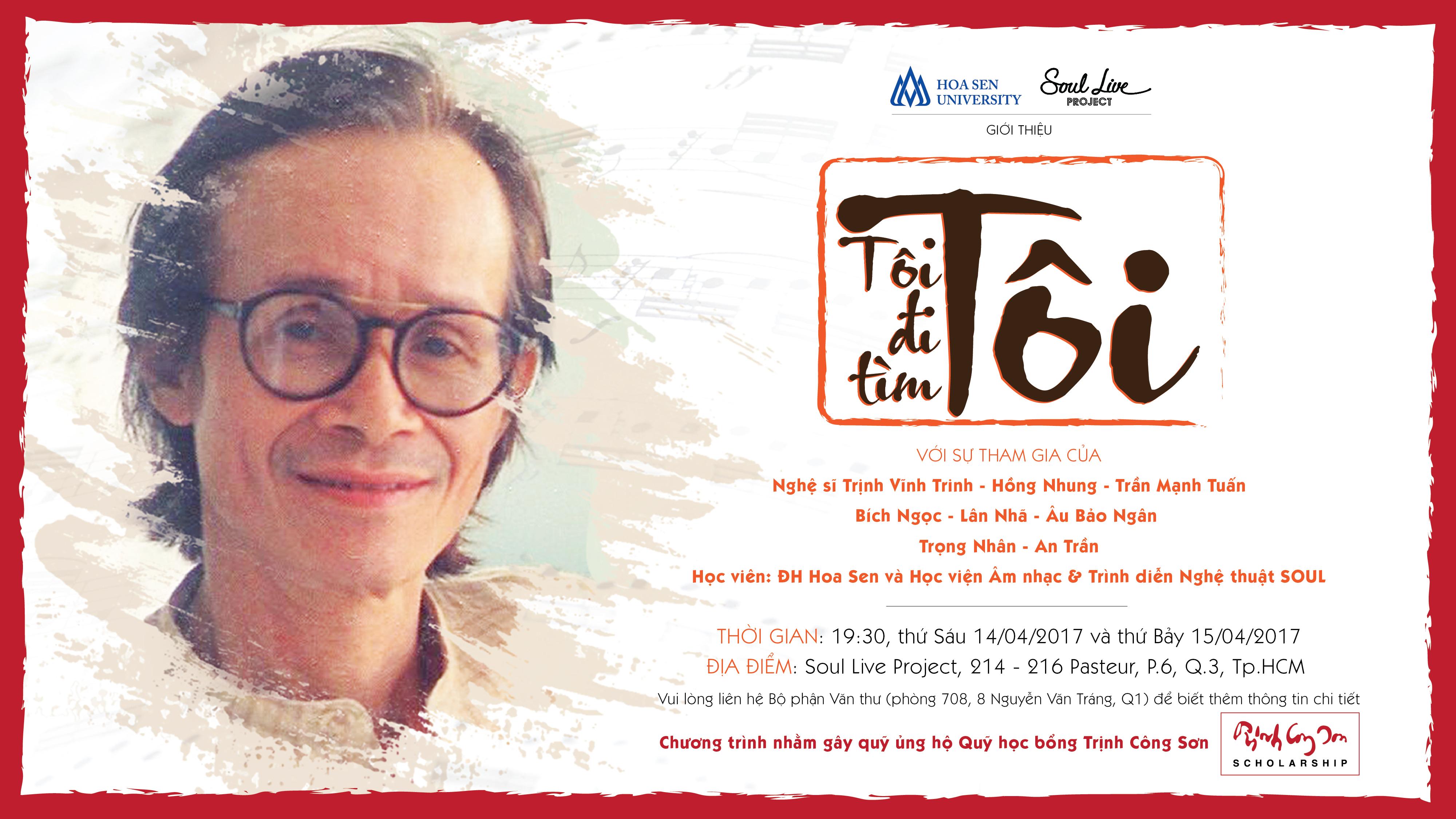 """Đêm nhạc Trịnh Công Sơn """"Tôi Đi Tìm Tôi"""" sẽ diễn ra vào 14 – 15/04/2017 tại TP.HCM"""