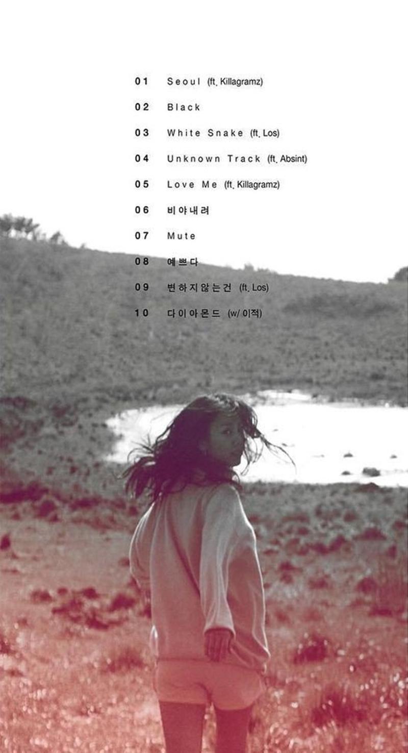 """Album sẽ có tất cả mười bài hát như: """"Seoul"""", """"Love me"""" kết hợp với KillaGramz; """"White Snake"""", """"What Doesn't Change"""" với Los; """"Unknow Track"""" với Absint; """"Diamond"""" với Lee Juk và các cá khúc còn lại là """"Rain Fall"""", """"Mute"""", """"Pretty"""", """"Black"""""""