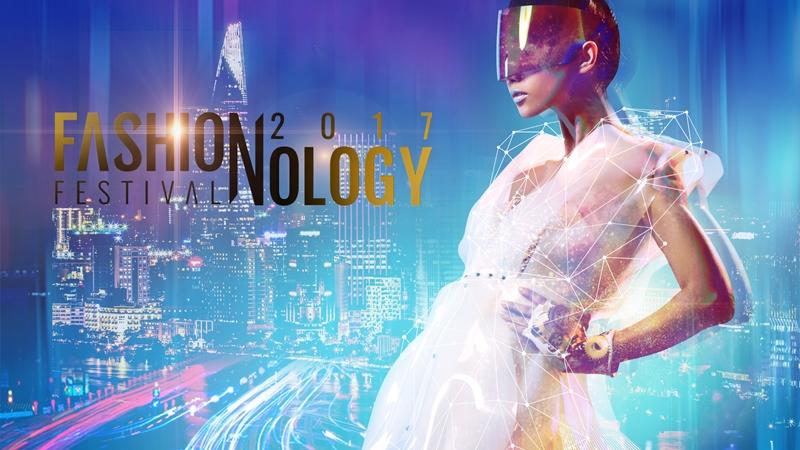 Thời trang bắt tay công nghệ ở Fashionnology Festival 2017