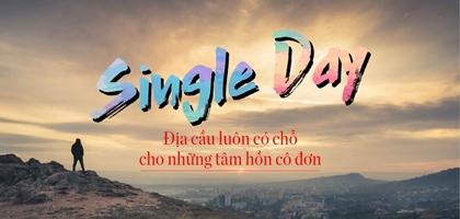 {Single Day} Địa cầu luôn có chỗ cho những tâm hồn cô đơn