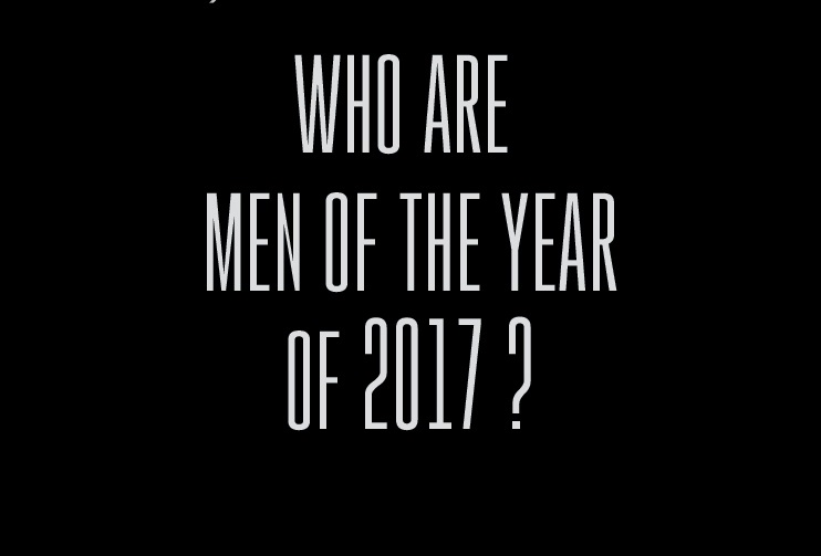 Men Of The Year 2017 –  Be A Man. Be Inspiring