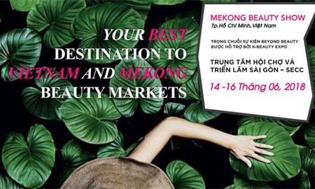 Hơn 200 thương hiệu sẽ hội tụ tại Triển lãm Mekong Beauty Show 2018