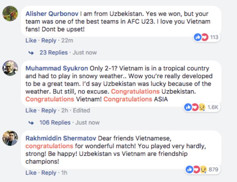 Alisher Qurbonov: Tôi đến từ Uzbekistan. Đúng là chúng tôi đã chiến thắng, nhưng đội các bạn là một trong những đội xuất sắc nhất tại giải đấu AFC U23. Tôi yêu các bạn Việt Nam! Đừng buồn nhé! Muhammad Syukron: Chỉ 2-1 thôi ư? Việt Nam là một nước nhiệt đới và đã phải thi đấu trong thời tiết tuyết rơi dày đặc… Wow, các bạn đã lớn mạnh thành một đội tuyển tuyệt vời. Tôi sẽ nói rằng Uzbekistan may mắn với điều kiện thời tiết này. Nhưng thôi, không lấy lý do nào cả. Chúc mừng Uzbekistan. Chúc mừng Việt Nam! Chúc mừng châu Á. Rakhmiddin Shermatov: Gửi những người bạn Việt Nam thân mến, chúc mừng các bạn với một trận đấu tuyệt vời! Các bạn đã chơi hết sức mình và mạnh mẽ! Hãy vui lên! Uzbekistan và Việt Nam đều là những nhà vô địch.