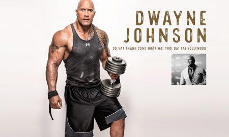 Dwayne Johnson – Đô vật thành công nhất mọi thời đại tại Hollywood