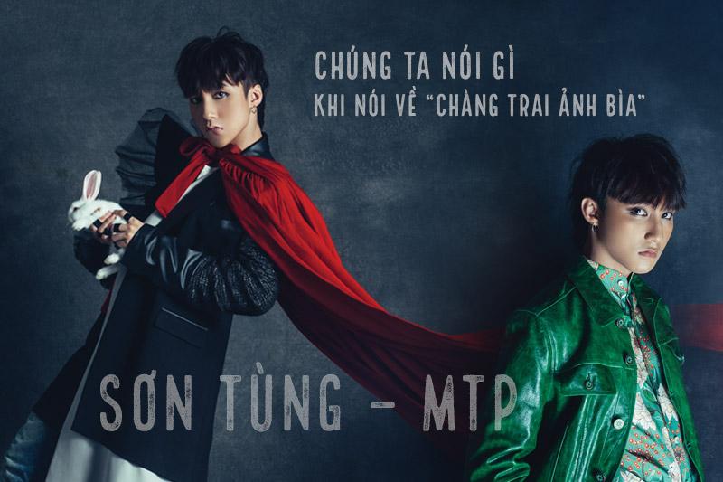 """Chúng ta nói gì khi nói về """"chàng trai ảnh bìa"""" Sơn Tùng M-TP"""