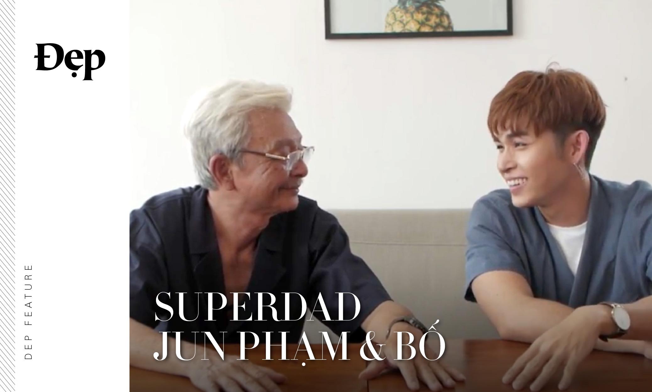 {Đẹp Feature} SUPERDAD: CHA NÀO CON NẤY ft. Jun Phạm & bố Phạm Văn Thu
