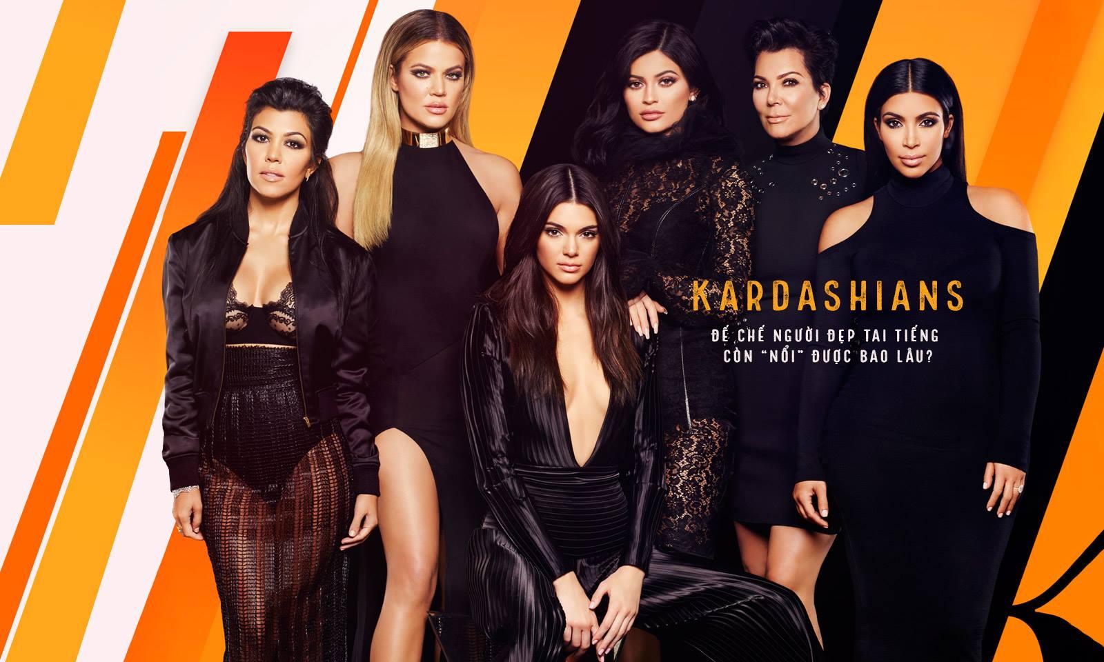 """Kardashians: Đế chế người đẹp tai tiếng còn """"nổi"""" được bao lâu?"""