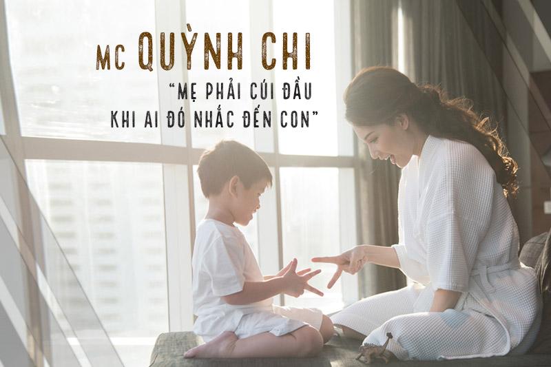 """MC Quỳnh Chi: """"Mẹ phải cúi đầu khi ai đó nhắc đến con"""""""
