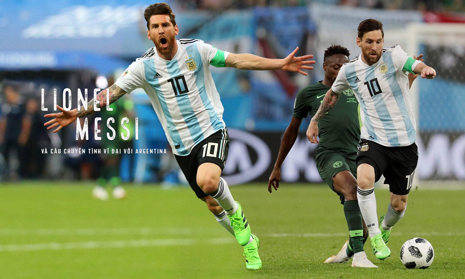 Lionel Messi và câu chuyện tình vĩ đại với Argentina