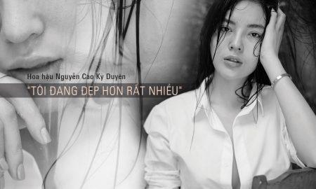 Hoa hậu Nguyễn Cao Kỳ Duyên: Tôi đang đẹp hơn rất nhiều