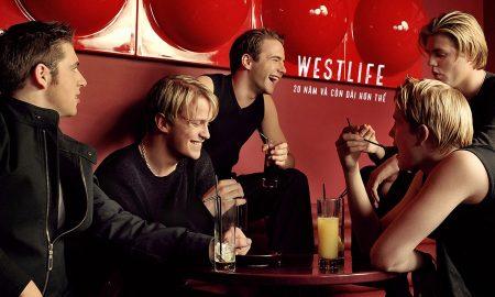 Westlife: 20 năm và còn dài hơn thế