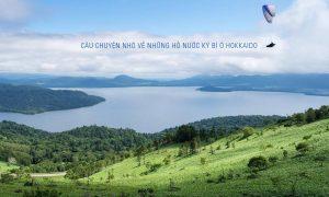Câu chuyện nhỏ về những hồ nước kỳ bí ở Hokkaido