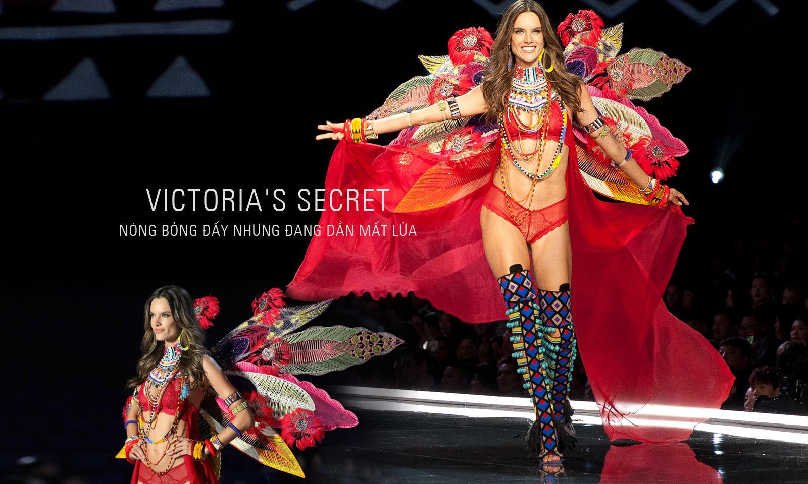Victoria's Secret: Nóng bỏng đấy nhưng đang dần mất lửa