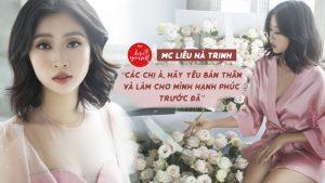 """MC Liêu Hà Trinh: """"Các chị à, hãy yêu bản thân và làm cho mình hạnh phúc trước đã"""""""