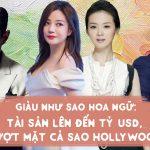 Giàu như sao Hoa ngữ: Tài sản lên đến tỷ USD, vượt mặt cả sao Hollywood