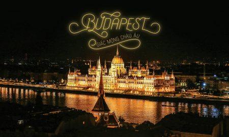 Budapest – Giấc mộng châu Âu