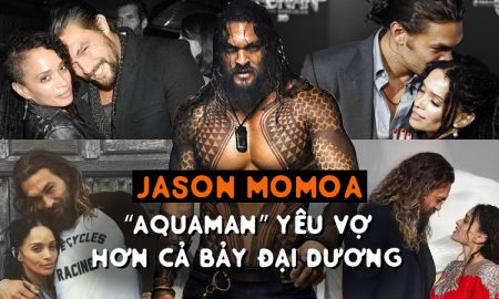 """Jason Momoa – """"Aquaman"""" yêu vợ hơn cả bảy đại dương"""