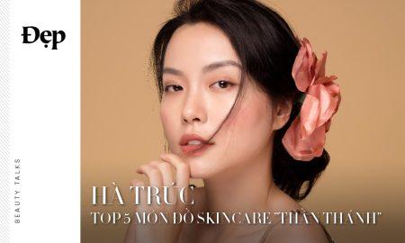 """{Beauty Talks} Top 5 món đồ skincare """"thần thánh"""" của hot blogger Hà Trúc"""