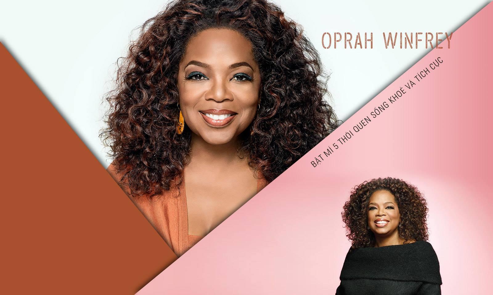"""5 thói quen giúp """"Bà hoàng truyền hình"""" Oprah Winfrey có cuộc sống khỏe mạnh và tích cực"""