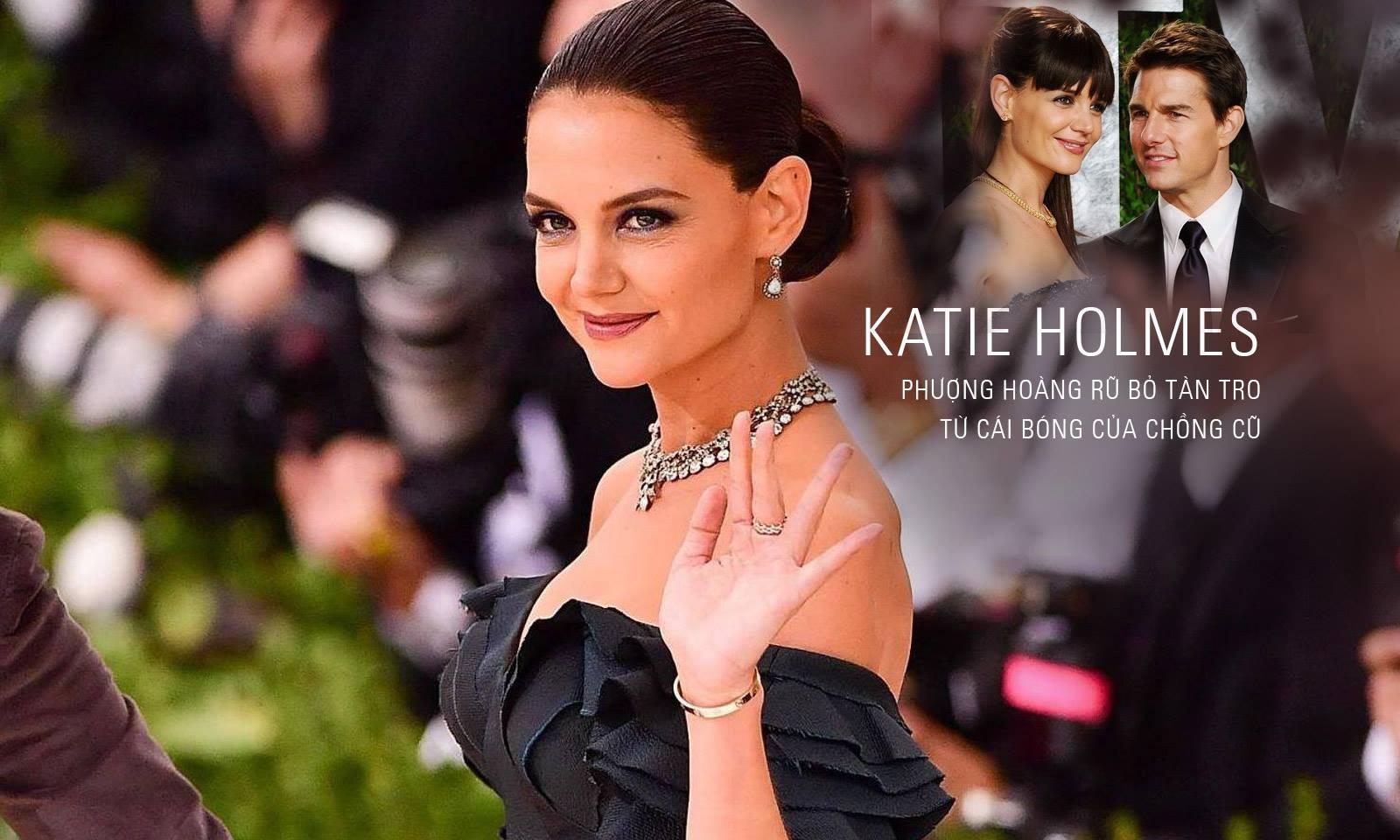 Katie Holmes: Thoát khỏi cái bóng của chồng cũ, vươn lên như phượng hoàng từ đống tro tàn