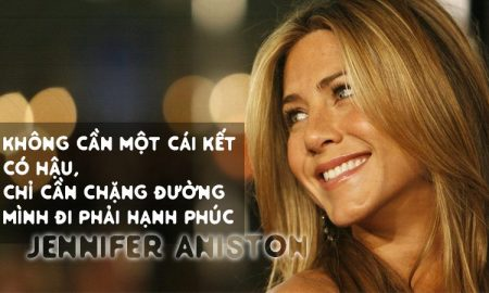 """Jennifer Aniston: """"Không cần một cái kết có hậu, chỉ cần chặng đường mình đi phải hạnh phúc"""""""