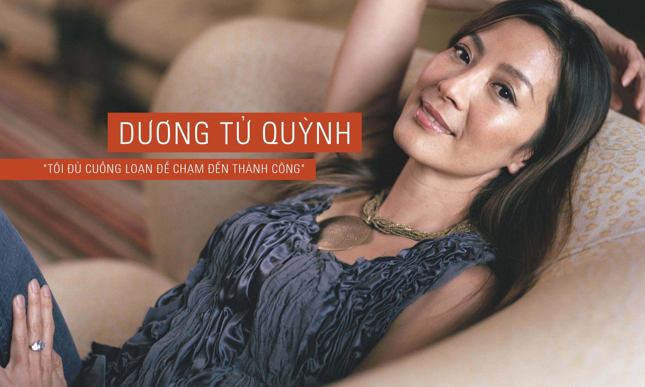 """Minh tinh châu Á tại Hollywood Dương Tử Quỳnh: """"Tôi đủ cuồng loạn để chạm đến thành công"""""""
