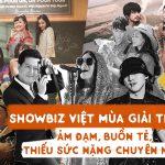 Showbiz Việt được mùa drama tràn ngập theo cả nghĩa đen lẫn bóng