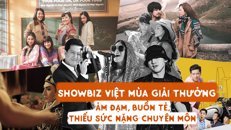 Showbiz Việt mùa giải thưởng: Ảm đạm, buồn tẻ, thiếu sức nặng chuyên môn