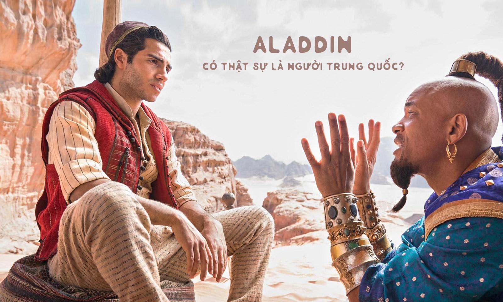 Aladdin có thật sự là người Trung Quốc?