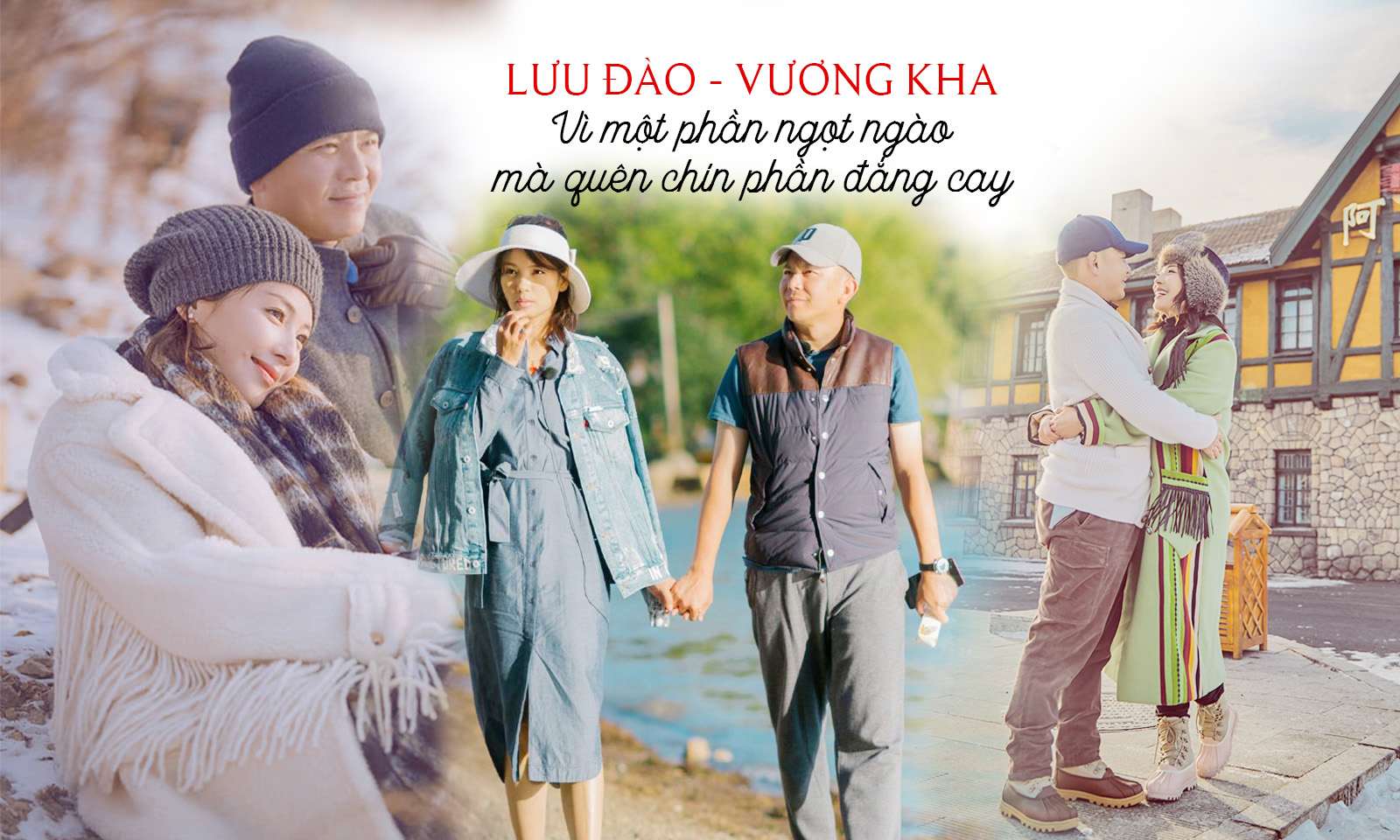 Lưu Đào – Vương Kha: Vì một phần ngọt ngào mà quên chín phần đắng cay