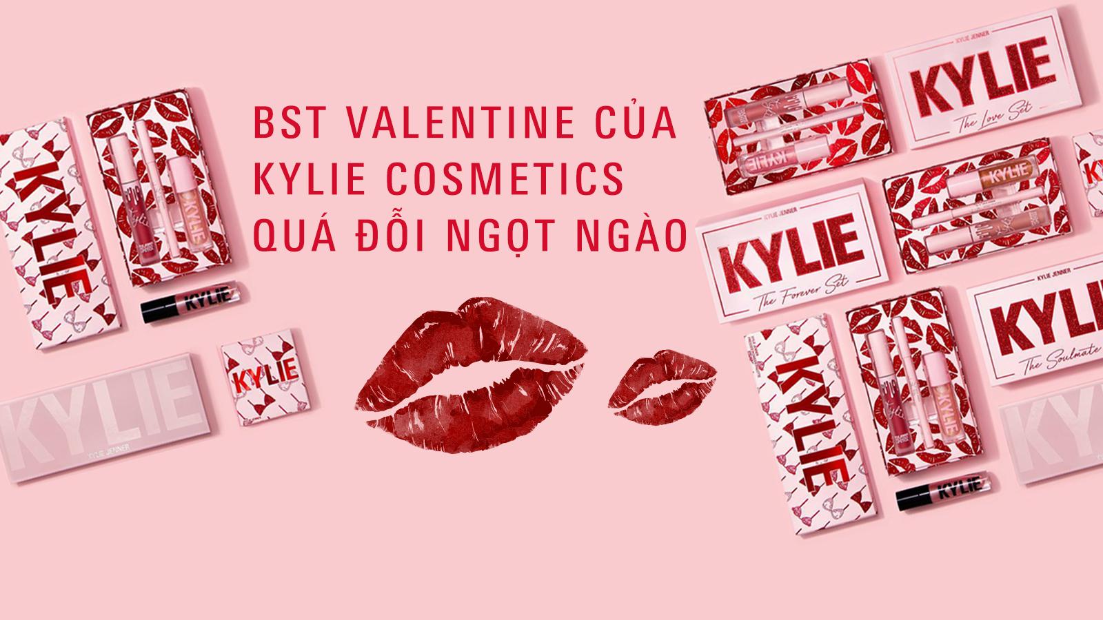 """BST Valentine của Kylie Cosmetics """"đốn tim"""" phái đẹp vì quá đỗi ngọt ngào"""