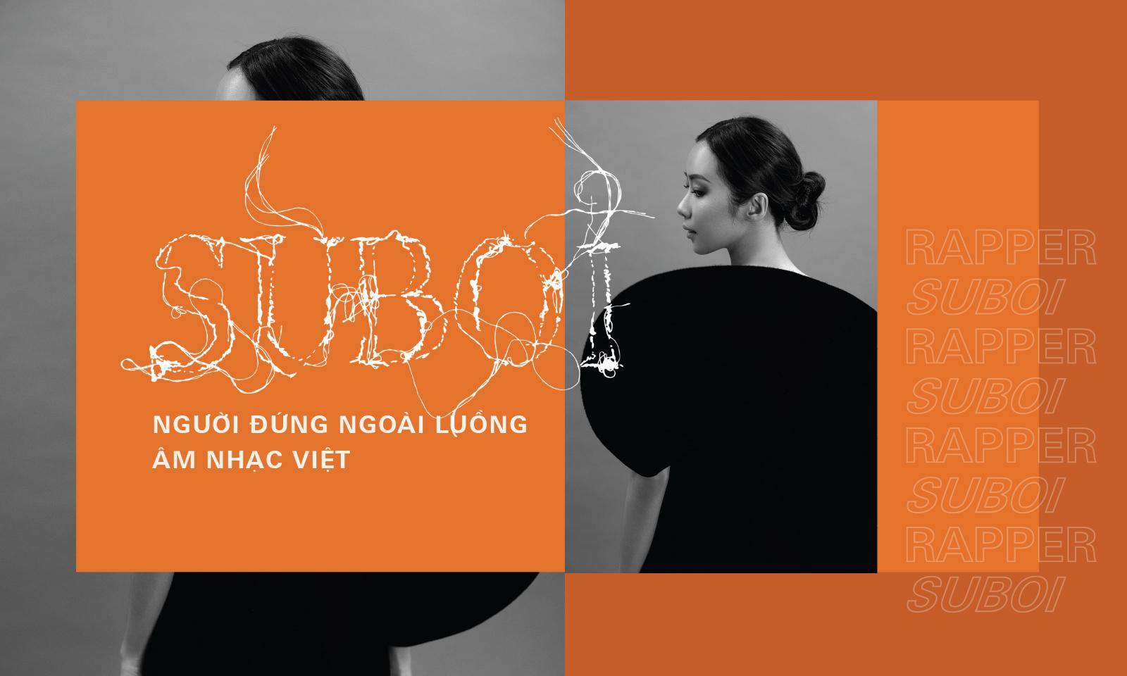 Suboi: Người đứng ngoài luồng âm nhạc Việt