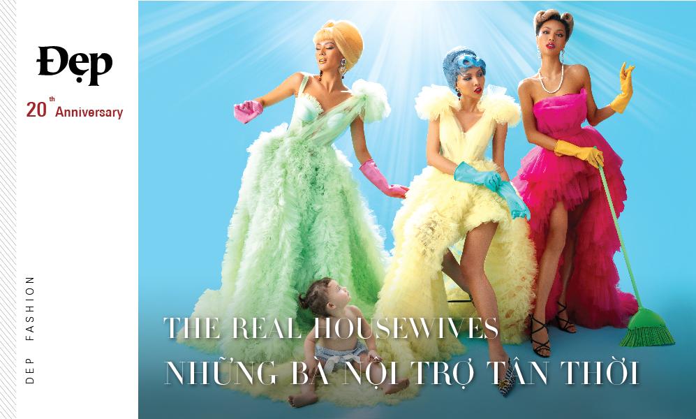 """{Đẹp Fashion Film} Mừng Quốc tế phụ nữ 8/3: """"THE REAL HOUSEWIVES""""- Những bà nội trợ tân thời"""