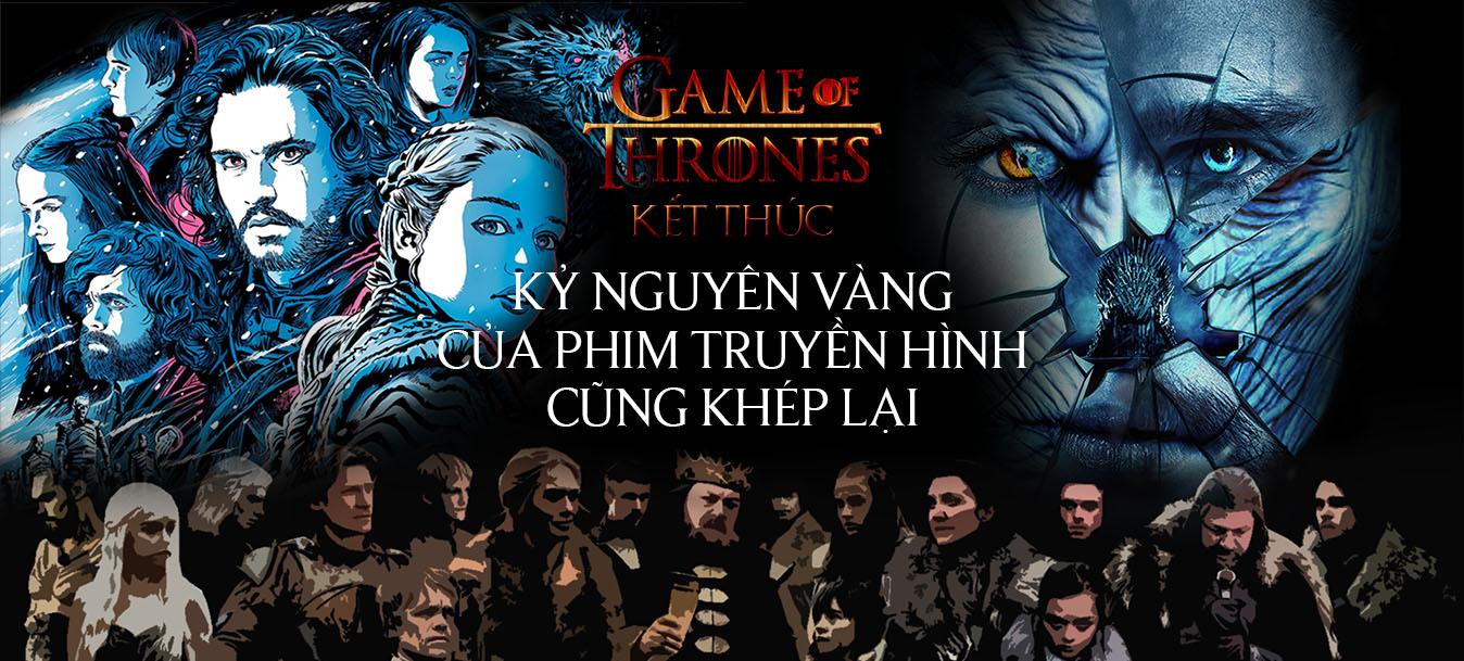Game of Thrones kết thúc: kỷ nguyên vàng của phim truyền hình cũng khép lại