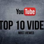 Top 10 video trên YouTube được xem nhiều nhất trong lịch sử