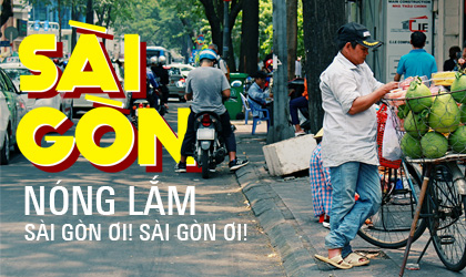 Sài Gòn nóng lắm. Sài Gòn ơi! Sài Gòn ơi!