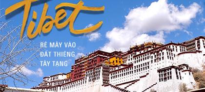 Tibet: Rẽ mây vào đất thiêng Tây Tạng