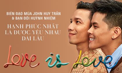 John Huy Trần – Huỳnh Nhiệm: Hạnh phúc nhất là được yêu nhau dài lâu