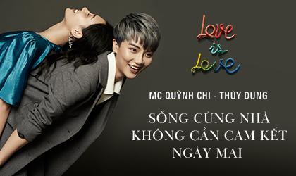 MC Quỳnh Chi – Thùy Dung: Chúng tôi sống cùng nhà không cần cam kết ngày mai