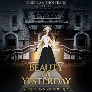 """Hé lộ triển lãm thời trang hoành tráng """"Beauty of Yesterday"""" tại TP.HCM"""