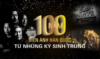 """100 năm điện ảnh Hàn Quốc: Từ những """"ký sinh trùng"""""""