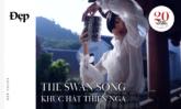 ĐẸP FASHION FILM | THE SWAN SONG – KHÚC HÁT THIÊN NGA