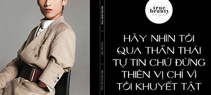 """Stylist/NTK Thái Salew: """"Hãy nhìn tôi qua thần thái tự tin chứ đừng thiên vị chỉ vì tôi khuyết tật"""""""