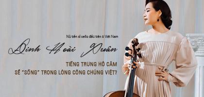 Đinh Hoài Xuân – nữ tiến sĩ cello đầu tiên ở Việt Nam