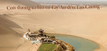 Con đường tơ lụa từ Tây An đến Tân Cương