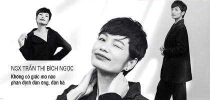 NSX Trần Thị Bích Ngọc: Không có giấc mơ nào phân định đàn ông, đàn bà