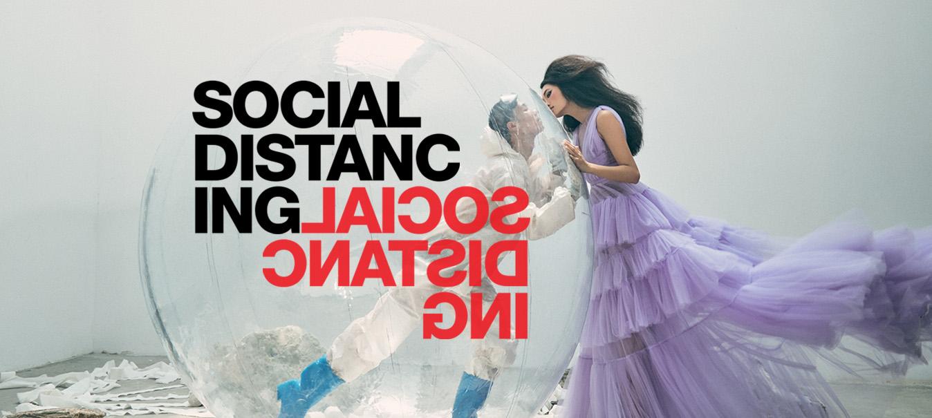 Social Distancing - Lại gần bên nhau trong một thế giới đã khác