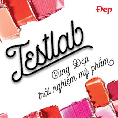 """""""Testlab"""": Series trải nghiệm và review chuẩn """"Đẹp"""" dành cho các tín đồ yêu làm đẹp"""