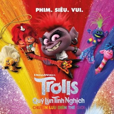 """""""Trolls World Tour"""": Điểm giao thoa của những phép màu âm nhạc"""
